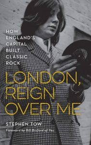 London: Reign Over Me - How England's Capital Built Classic Rock